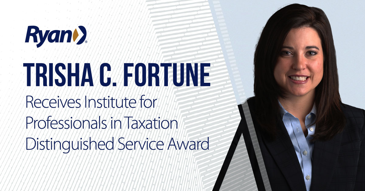 Ryan's Trisha C. Fortune Receives Institute for Professionals in Taxation Distinguished Service Award
